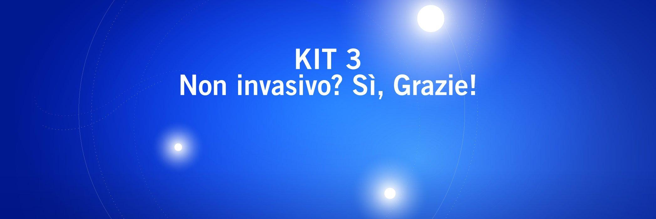 Kit 3 Non invasivo? Sì Grazie - Kulzer Blog